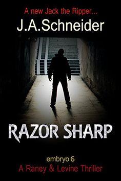 RAZOR SHARP (EMBRYO: A Raney & Levine Thriller Book 6) by J.A. Schneider http://www.amazon.com/dp/B0176N73GC/ref=cm_sw_r_pi_dp_jVsLwb0PX1CKK