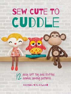 """Sew Cute to Cuddle"" Book Review and Giveaway - A Spoonful of Sugar"