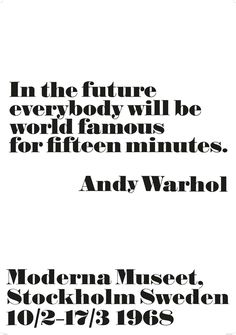 Moderna Museet Webbshop - Andy Warhol - In the future everybody will be world famous for fifteen minutes.