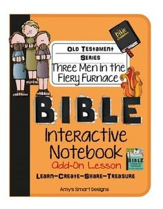 Freebie!  Use foldables to make the lesson The Three Men in the Fiery Furnace come alive!    My Bible Interactive Notebooks have been great sellers!  Thank you! Here is a FREEBIE Add-on to my customers!    This is part of the Old Testament Interactive Notebook Project!