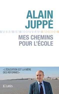 MES CHEMINS POUR L'ÉCOLE de Alain Juppé. La réforme de l'école porte toutes les réformes. C'est l'un des chantiers prioritaires. En s'appuyant sur son expérience (l'élève qu'il a été, son parcours scolaire d'excellence, la rencontre de professeurs, les fonctions électives qu'il exerce, ses années d'enseignant au Québec) et sur une large consultation de professeurs et de parents, Alain Juppé dresse un constat lucide sur l'école d'aujourd'hui... Cote: 8-13 JUP