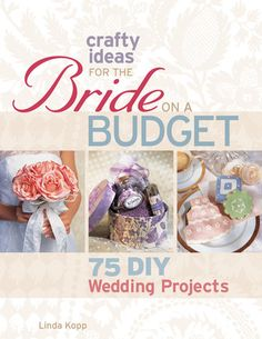 Crafty Ideas for the Bride on a Budget: 75 DIY Wedding Projects edited by Linda Kopp (non-fiction book) Wedding Pins, Wedding Wishes, Our Wedding, Dream Wedding, Wedding Ideas, Wedding Stuff, Wedding Bells, Tiki Wedding, Wedding Decorations