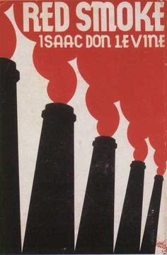 Isaac Don Levine, Red Smoke, New York: Robert McBride, 1932. Jacket by Arthur Hawkins.