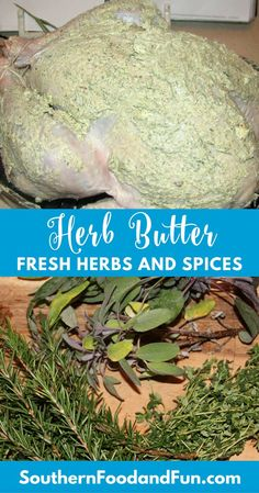 Herb Butter is versatile and a great way to add flavor to roast turkey chicken fish or even pork. This recipe features sage thyme rosemary and spices. Herb Turkey Recipe, Turkey Recipe Butter, Best Thanksgiving Turkey Recipe, Roast Turkey Recipes, Oven Roasted Turkey, Baked Turkey, Turkey Chicken, Herbed Butter For Turkey, Butter Herb Turkey