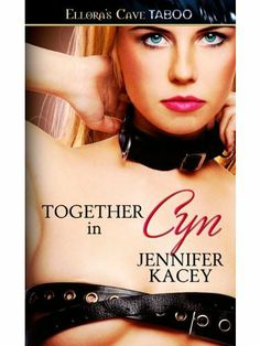 Together in Cyn: 1 (Members Only) by Jennifer Kacey Members Only, Book One A Romantica® BDSM erotic romance from Ellora's Cave
