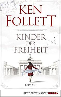 Kinder der Freiheit (Jahrhundert-Trilogie, Band 3)