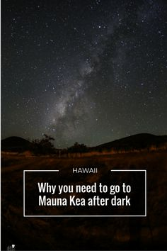 Mauna Kea after dark!!