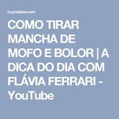 COMO TIRAR MANCHA DE MOFO E BOLOR | A DICA DO DIA COM FLÁVIA FERRARI - YouTube