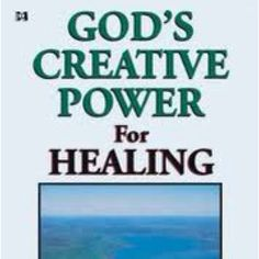 God's Creative Power -  For Healing By Charles Capps