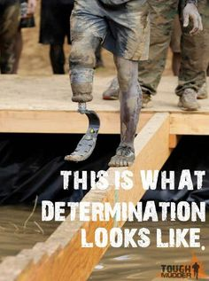 """Amputee humor leg 181481059956493116 - Tough Mudder 2013 – """"This is what determination looks like."""" Proud to have accomplished this challenging feat! Source by jennwhyfer Tough Mudder Training, Race Training, Fitness Goals, Fitness Motivation, Obstacle Course Races, Wounded Warrior Project, Mud Run, Warrior Spirit, Body Is A Temple"""