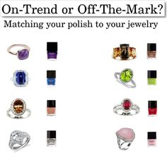 """On-Trend or Off-The-Mark: Matching Polish"" by the-diamond-room on Polyvore ---    The new trend of matching your mani color to your bling is hip in Hollywood. Fingertips are now matching fine jewelry. So, tell us what you think? Is this look ""On-Trend"" or did it ""Miss-The-Mark""?"