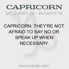 Fact about Capricorn: Capricorn: They're not afraid to say no or speak up... #capricorn, #capricornfact, #zodiac. More info here: https://www.horozo.com/blog/capricorn-theyre-not-afraid-to-say-no-or-speak-up/ Astrology dating site: https://www.horozo.com