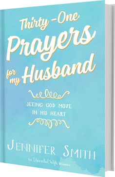 Thirty-One Prayers For My Husband: Seeing God Move In His Heart – Unveiled Wife Online Book Store Prayers For My Husband, Praying Wife, Prayer For Husband, Prayer For The Day, Love My Husband, Future Husband, Dear Future, Husband Wife, Happy Husband