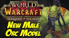 New Male Orc Race Model -World of Warcraft: Warlords of...