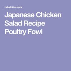 Japanese Chicken Salad Recipe Poultry Fowl
