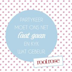 Partykeer moet ons net laat gaan en kyk wat gebeur. Afrikaanse Quotes, Best Inspirational Quotes, Net, Latte, Feelings, Rose, Do Your Thing, Pink, Roses