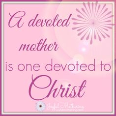 Devotion is ongoing. It's pressing on through every season. It's not perfection. It's the decision to be deeply faithful to the calling of motherhood, no matter how hard it gets.