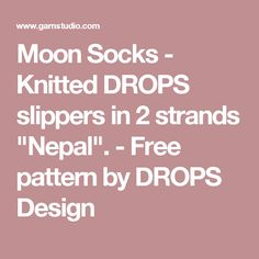 """Ribbed Confetti / DROPS - Knitted DROPS slippers in garter st with rib in 4 strands """"Fabel"""". - Free pattern by DROPS Design Knitting Patterns Free, Free Knitting, Free Crochet, Free Pattern, Crochet Patterns, Crochet Hats, Drops Design, Nepal, Weekend In New England"""