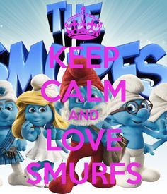 KEEP CALM AND LOVE SMURFS. Another original poster design created with the Keep Calm-o-matic. Buy this design or create your own original Keep Calm design now. Keep Calm And Love, My Love, Smurf Village, Favorite Tv Shows, My Favorite Things, Keep Calm Quotes, Holly Hobbie, The Good Old Days, Guys And Girls