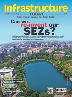 Infrastructure Today June 2015 Issue- Can we re-invent our SEZs?   #InfrastructureToday  #Construction