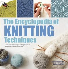 """Книга """"The Encyclopedia of Knitting Techniques"""" Simply Knitting, Simply Crochet, Easy Knitting, Knitting Stitches, Knitting Needles, Knitting Patterns, Vogue Knitting, Knitting Books, Crochet Books"""