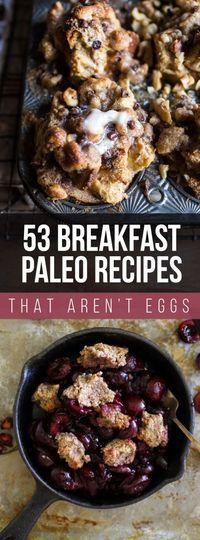 53 Paleo Breakfasts That Aren't Eggs