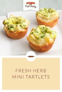 Pepperidge Farm Puff Pastry Fresh Herb Mini Tartlets Recipe. Bite-sized quiches are always a favorite appetizer. This delectable Puff Pastry version is easy to make and ready to serve in just 45 minutes. Puff Pastry crusts filled with a fresh herb seasoned egg mixture and Swiss cheese make these a lovely addition to your Mother's Day brunch menu.