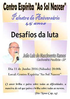 """Palestra de Aniversário C. E. """"Ao Sol Nascer"""" - Caçapava-SP - http://www.agendaespiritabrasil.com.br/2016/06/01/palestra-de-aniversario-c-e-ao-sol-nascer-cacapava-sp/"""