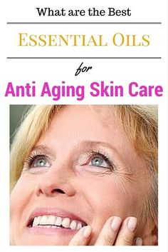 Ageing process is inevitable while we grow older but we can make this process slow and still look younger for years to come. Here are some of the Best Essential Oils for Anti Aging Skin Care.