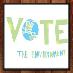 Vote the Environment by Eden Williams for Vote the Environment by Creative Action Network - 2