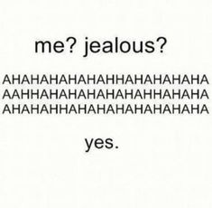 Couple Quotes : Jealousy Quotes: Jealousy Quotes: I'm Jealous Quotes and Sayings: Best Expre. - The Love Quotes Valentine's Day Quotes, Crush Quotes, Mood Quotes, Best Quotes, Short Quotes, Valentines Day Sayings, Funny Jealousy Quotes, Funny Quotes, Jealous Quotes Funny