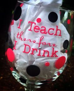 Teacher Wine Glass Personalized on Etsy. I absolutely love this as a gift idea. Not sure how appropriate it is for a preschool teacher.Just got this as a gift from one of my students. Wine Glass Crafts, Bottle Crafts, Painted Wine Glasses, Vinyl Glasses, In Vino Veritas, Appreciation Gifts, Creative Gifts, Teacher Gifts, Teacher Humor
