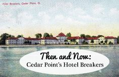 Our Trip To Cedar Point's Hotel Breakers & Postcard History