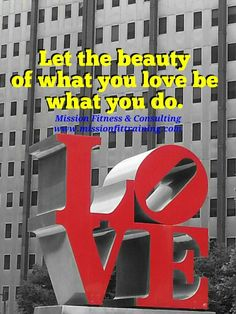 Let the beauty of what  you love be what you do. #healthyliving