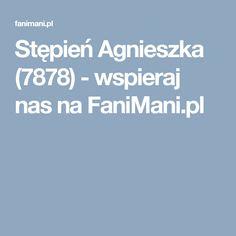 Stępień Agnieszka (7878) - wspieraj nas na FaniMani.pl