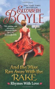 And the Miss Ran Away With the Rake by Elizabeth Boyle +++ (Book 2 of the Rhymes With Love Series)