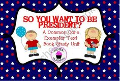 So You Want To Be President? Common Core Exemplar Text Book Study Unit product from Sister-Teachers on TeachersNotebook.com
