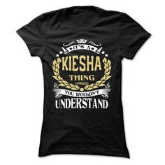 KIESHA .Its a KIESHA Thing You Wouldnt Understand - T S - #blue hoodie #cool t shirts for men. BUY TODAY AND SAVE   => https://www.sunfrog.com/LifeStyle/KIESHA-Its-a-KIESHA-Thing-You-Wouldnt-Understand--T-Shirt-Hoodie-Hoodies-YearName-Birthday-64612898-Ladies.html?60505
