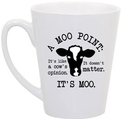 "If anyone needs a Christmas idea for me...here you go.  Friends- ""A Moo Point""  coffee mug"