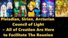 Pleiadian, Sirian, Arcturian Council of Light ~ All of Creation Are Here...