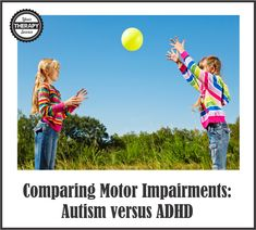 Your Therapy Source: Comparing Motor Impairments-Autism versus ADHD. Pinned by SOS Inc. Resources. Follow all our boards at pinterest.com/sostherapy/ for therapy resources.