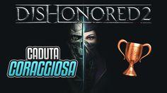 Dishonored 2 - Caduta coraggiosa - Guida Trofei / Obiettivi
