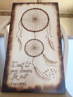 DIY Wood Burning Art Project Ideas & Tutorials 2019 Dream Catcher Wood Burning: Don't Let Your Dreams Be Just Dreams.Dream Catcher Wood Burning: Don't Let Your Dreams Be Just Dreams. Wood Burning Crafts, Wood Burning Patterns, Wood Burning Art, Wood Crafts, Wood Burning Projects, Woodworking Furniture Plans, Woodworking Projects That Sell, Kids Woodworking, Woodworking Basics