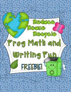 Welcome to Reduce-Reuse-Recycle: Frog Math and Writing Fun.   The mini-unit includes: * Three mini-posters: Reduce-Reuse-Recycle *Four guided math pages. (addition and subtraction) *Four iindependant math practice pages. (addition and subtraction) Three writing prompts to go with your Earth Day conversations.