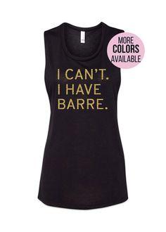 I Can't I Have Barre Tank Pure Barre Barre Shirt Barre