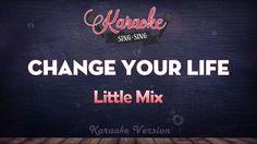 Little Mix - Change Your Life (Karaoke Version)