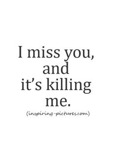 "Having trouble finding the right words to say ""I miss you""? We have a collection of missing you quotes that will help you to express your true feeling. Missing You Badly Quotes, Love Quotes For Him Cute, Love Quotes For Him Boyfriend, I Miss You Badly, Love Dies Quotes, Shes The One Quotes, Words Can Hurt Quotes, Quotes About Missing Him, Let Me Love You Quotes"