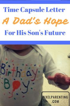Wishes From Heaven: A First Birthday Time Capsule Tradition - Pixel Parenting Parenting Books, Gentle Parenting, Parenting Advice, Kids And Parenting, Peaceful Parenting, Parenting Classes, Toddler Chores, Toddler Boys, Dad Advice