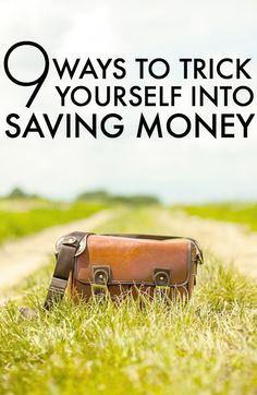 How To Save Money By Tricking Yourself - 9 Saving Money Tips