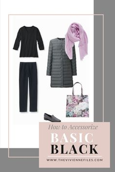 How to accessorize a wardrobe column of basic black with grey and lavender